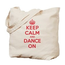 Keep Calm Dance Tote Bag