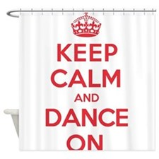Keep Calm Dance Shower Curtain