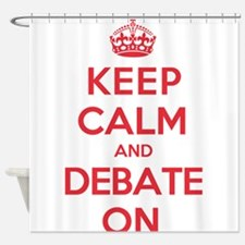 Keep Calm Debate Shower Curtain