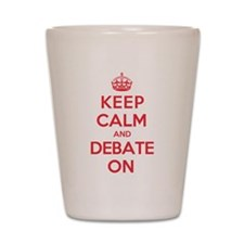 Keep Calm Debate Shot Glass