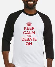 Keep Calm Debate Baseball Jersey