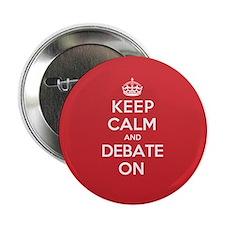 """Keep Calm Debate 2.25"""" Button"""