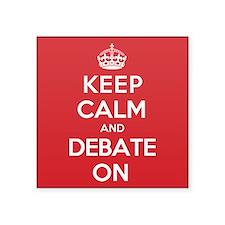 """Keep Calm Debate Square Sticker 3"""" x 3"""""""