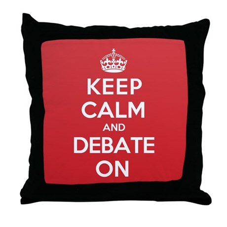 Keep Calm Debate Throw Pillow