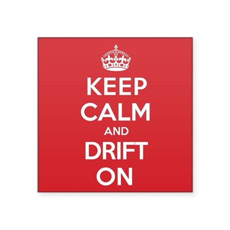 """Keep Calm Drift Square Sticker 3"""" x 3"""""""