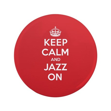 "Keep Calm Jazz 3.5"" Button"
