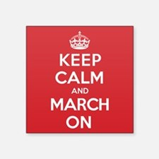 "Keep Calm March Square Sticker 3"" x 3"""