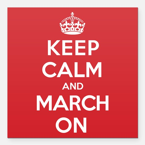 "Keep Calm March Square Car Magnet 3"" x 3"""