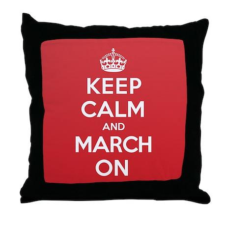 Keep Calm March Throw Pillow