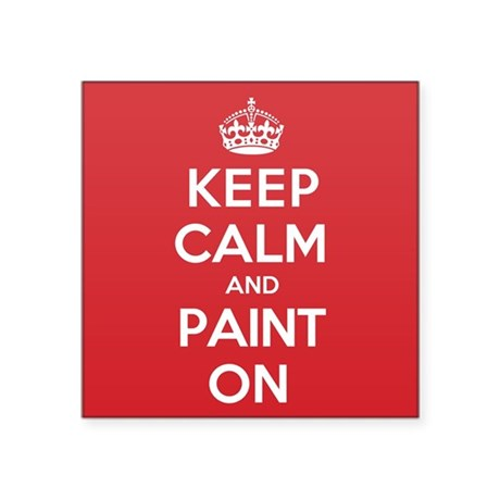 "Keep Calm Paint Square Sticker 3"" x 3"""