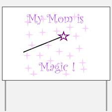 My Mom is Magick.jpg Yard Sign