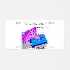 Never tickle a sleeping Dragon.jpg Aluminum Licens