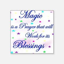 "3-Magic is a Prayer.jpg Square Sticker 3"" x 3"""