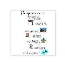 """Born again2(shirt).jpg Square Sticker 3"""" x 3"""""""