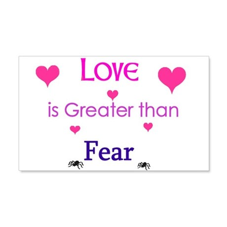 Love is greater than Fear.jpg 20x12 Wall Decal