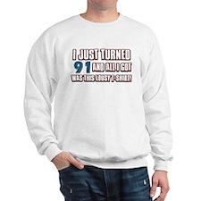 91 birthday designs Sweatshirt