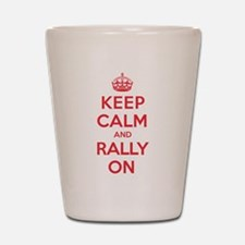 Keep Calm Rally Shot Glass