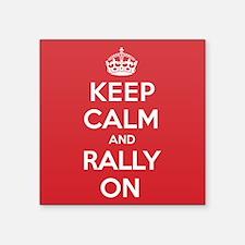 "Keep Calm Rally Square Sticker 3"" x 3"""