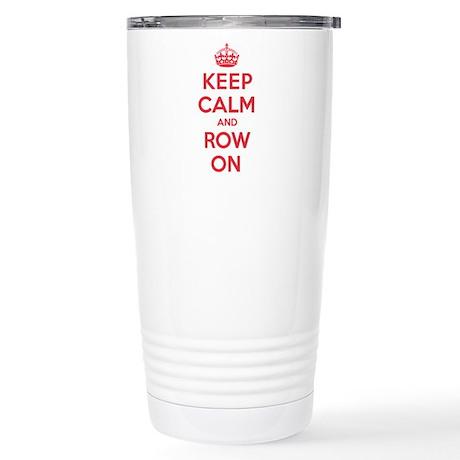 Keep Calm Row Stainless Steel Travel Mug