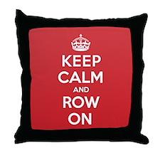 Keep Calm Row Throw Pillow