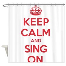 K C Sing On Shower Curtain