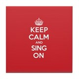 Keep calm and sing on Drink Coasters