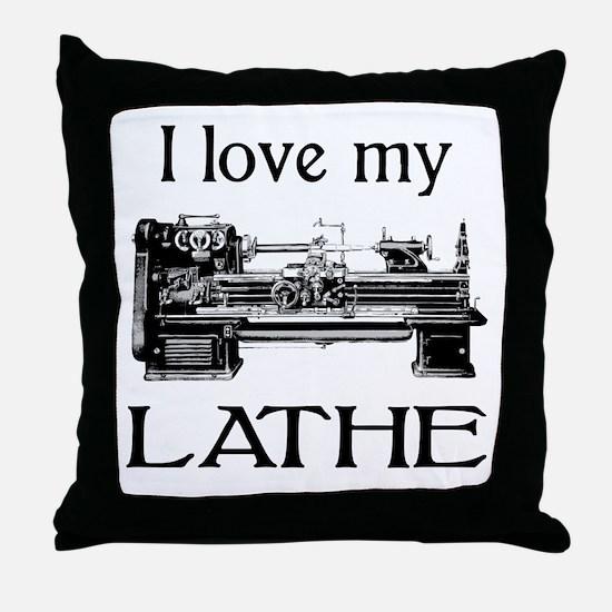 I Love My Lathe Throw Pillow