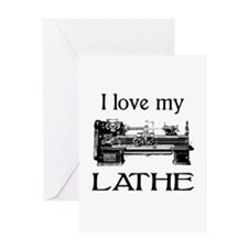 I Love My Lathe Greeting Card