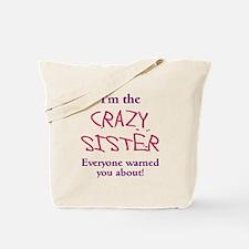 Im Crazy Sister Tote Bag