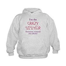 Im Crazy Sister Hoodie