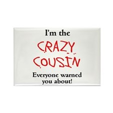 Im Crazy Cousin Rectangle Magnet