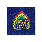 """Autistic Human Being Square Sticker 3"""" x 3"""""""