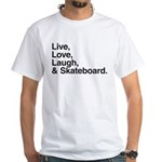 love and skateboard White T-Shirt