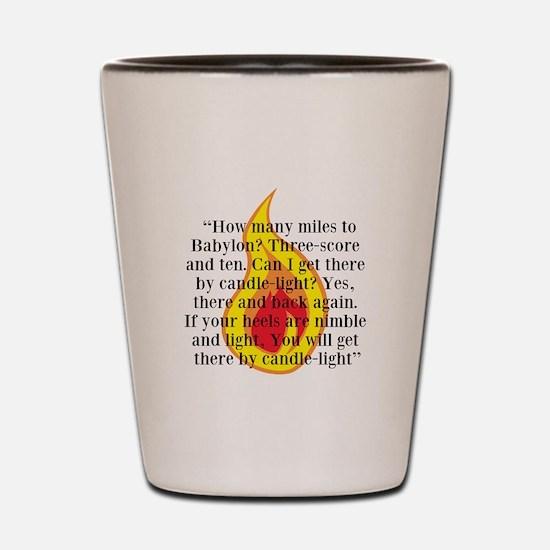 How many miles to Babylon? Shot Glass