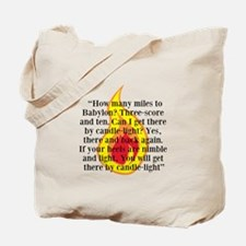 How many miles to Babylon? Tote Bag