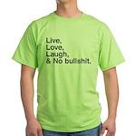 love and no bullshit Green T-Shirt