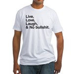 love and no bullshit Fitted T-Shirt