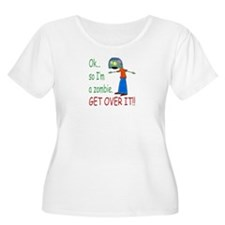 Ok so Im a zombie... get over it (Girl) T-Shirt