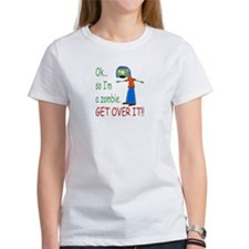 Ok so Im a zombie... get over it (Girl) Tee