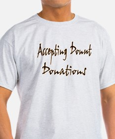 Accepting Donut Donations 1 copy.png T-Shirt