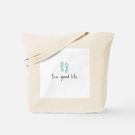The Good Life Tote Bag