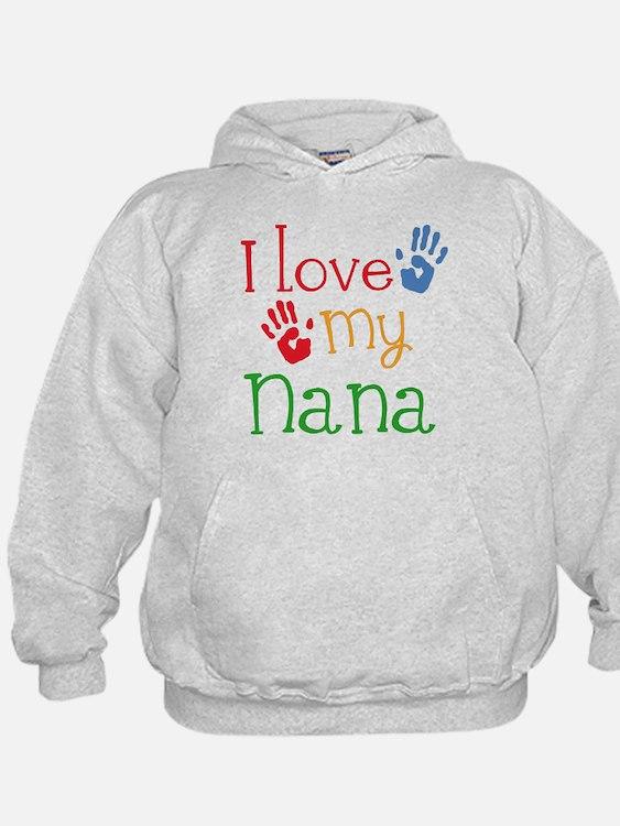 I Love Nana Hoodie