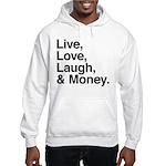 love and money Hooded Sweatshirt