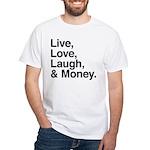 love and money White T-Shirt