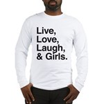 live love laugh girls Long Sleeve T-Shirt