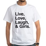 live love laugh girls White T-Shirt
