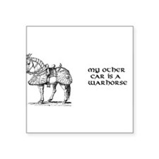 """My Other Car is a Warhorse Square Sticker 3"""" x 3"""""""