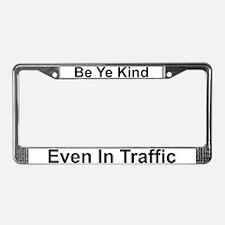 Be Ye Kind in Traffic License Plate Frame