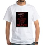 Slave to Big Government White T-Shirt