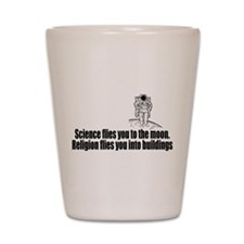 Science flies you to the moon Shot Glass